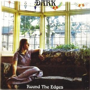 Dark - Round the edges (1971)