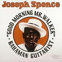 Joseph Spence – Good Morning Mr. Walker (1972)