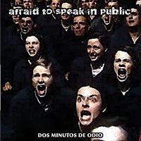 Afraid To Speak In Public - Dos Minutos De Odio (2015)