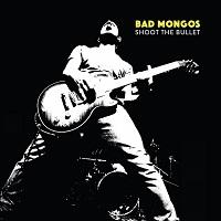 Bad Mongos - Shoot the bullett (2016)