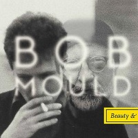 Bob Mould - Beauty & Ruin (2014)