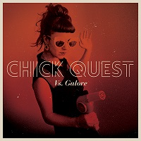 Chick Quest - Vs. Galore (2015)
