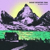 Desert Mountain Tribe - Om Parvat Mystery (2018)