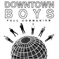 Downtown Boys - Full Communism (2015)