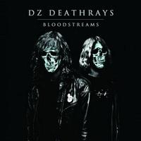 DZ Deathrays - Bloodstreams (2012)