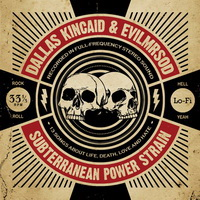 Dallas Kincaid & EvilMrSod - Subterranean Power Strain (2011)