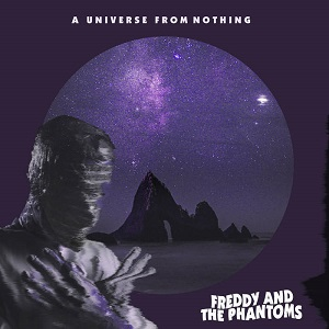 Freddy And The Phantoms - A Universe From Nothing (2020)