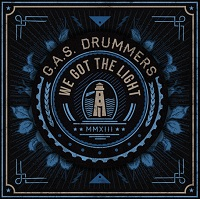 G.A.S. Drummers - We got the light (2013)