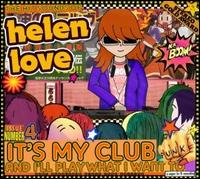 Helen Love - It's My Club And I'll Play What I Want To (2007)