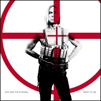 Iggy Pop & The Stooges - Ready To Die (2013)