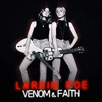 Larkin Poe - Venom & Faith (2018)