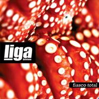Liga Quintana - Fiasco Total (2008)