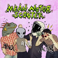 Mean Motor Scooter - Hindu Flying Machine (2017)