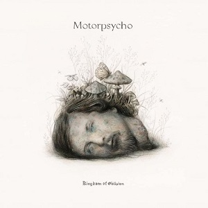 Motorpsycho - Kingdom of Oblivion (2021)