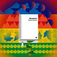 Nueva Vulcano - Novelería (2015)