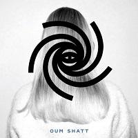Oum Shatt - Oum Shatt (2016)