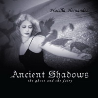 Priscilla Hernández - Ancient Shadows (2006)