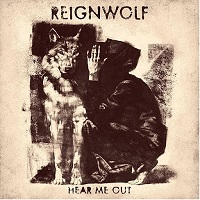 Reignwolf - Hear Me Out (2019)