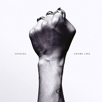 Savages – Adore Life (2016)
