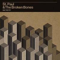 St. Paul and The Broken Bones - Half the City (2014)
