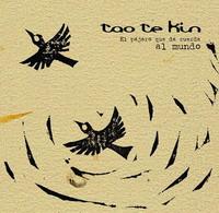 tao te kin - El pájaro que da cuerda al mundo (2009)