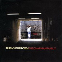 The Chapman Family - Burn Your Town (2011)