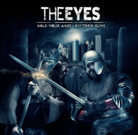 The Eyes - Hold Your Axes, Rip Their Guns (2011)