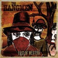 The Hangmen - East of Western (2012)