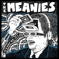 The Meanies - It's Not Me, It's You (2015)