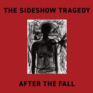 The Sideshow Tragedy - After the fall (2020)