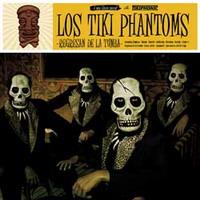 Los Tiki Phantoms - Regresan de la tumba