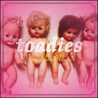 Toadies - Play.Rock.Music (2012)