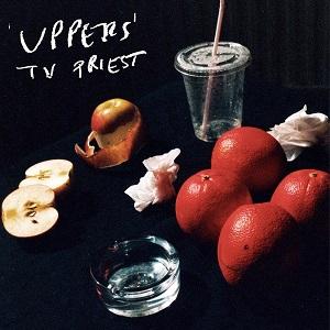 TV Priest - Uppers (2021)
