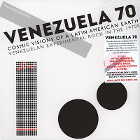 VV.AA. - Venezuela'70 : Cosmic Visions of a Latin American Earth