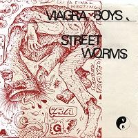Viagra Boys - Street Worms (2018)
