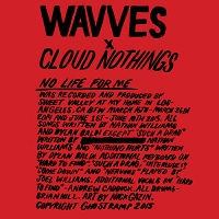 Wavves x Cloud Nothings - No Life for me (2015)