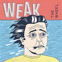 Weak - The Wheel (2019)