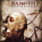 Sanctity – Road To Bloodshed (2007)