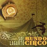 Sol Lagarto – Mundocirco (2006)