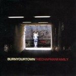 The Chapman Family – Burn Your Town (2011)